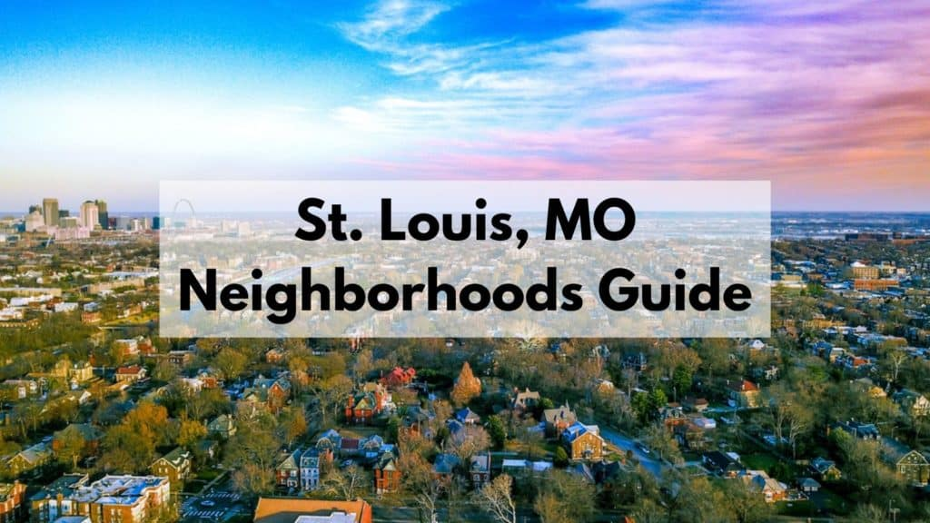 St. Louis, MO Neighborhoods Guide